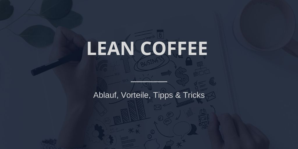 Ressourcen für Scrum Master: Lean Coffee