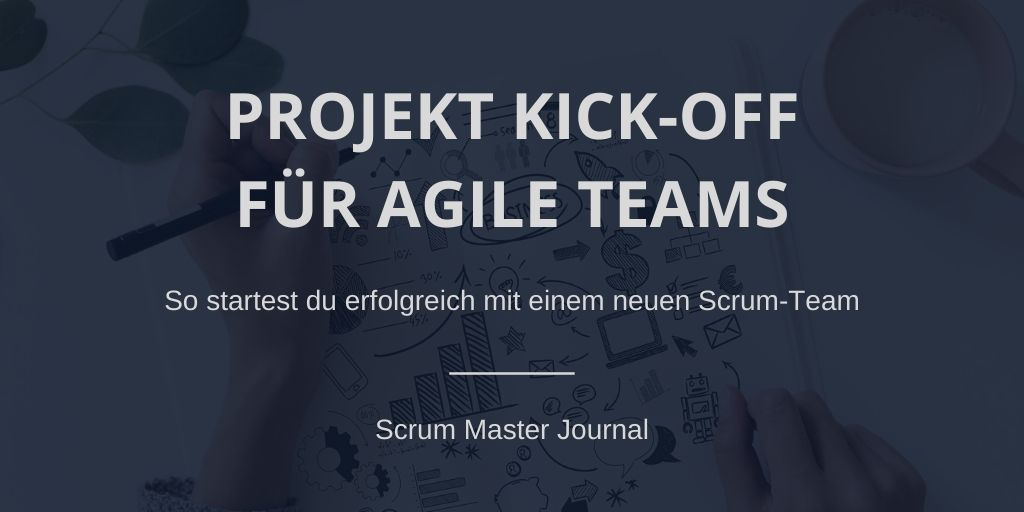 Projekt Kick-Off für agile Teams